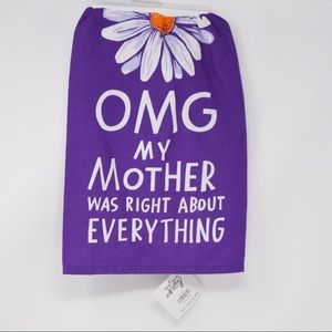 Primitives by Kathy OMG My Mother Was Right Towel